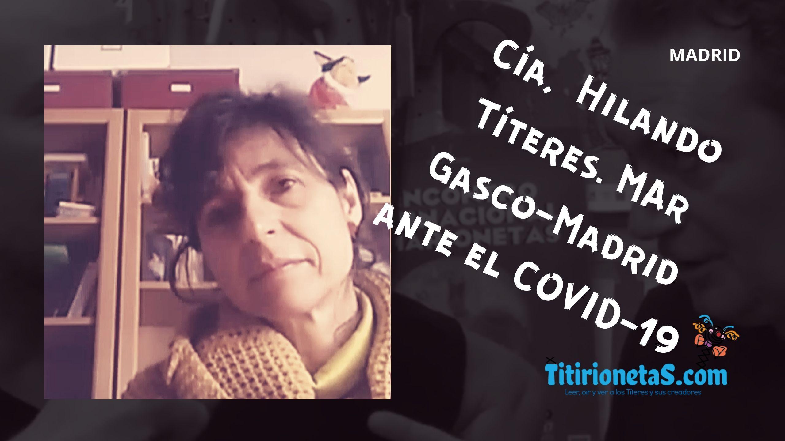 Cía. Hilando Títeres. Mar Gasco-Madrid ante el COVID-19