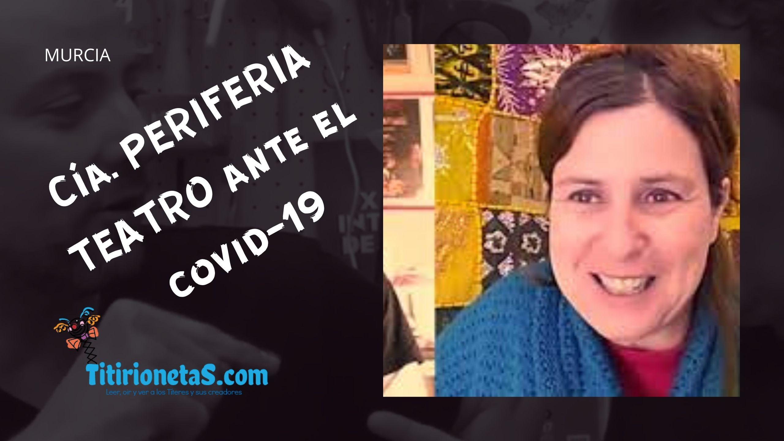 Cía. Periferia Teatro-Murcia ante el COVID-19