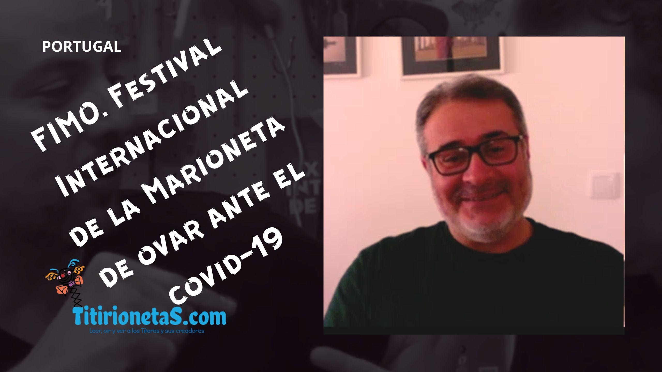 FIMO. Festival Internacional de la Marioneta de Ovar. Nuno Pinto-Portugal ante el COVID-19