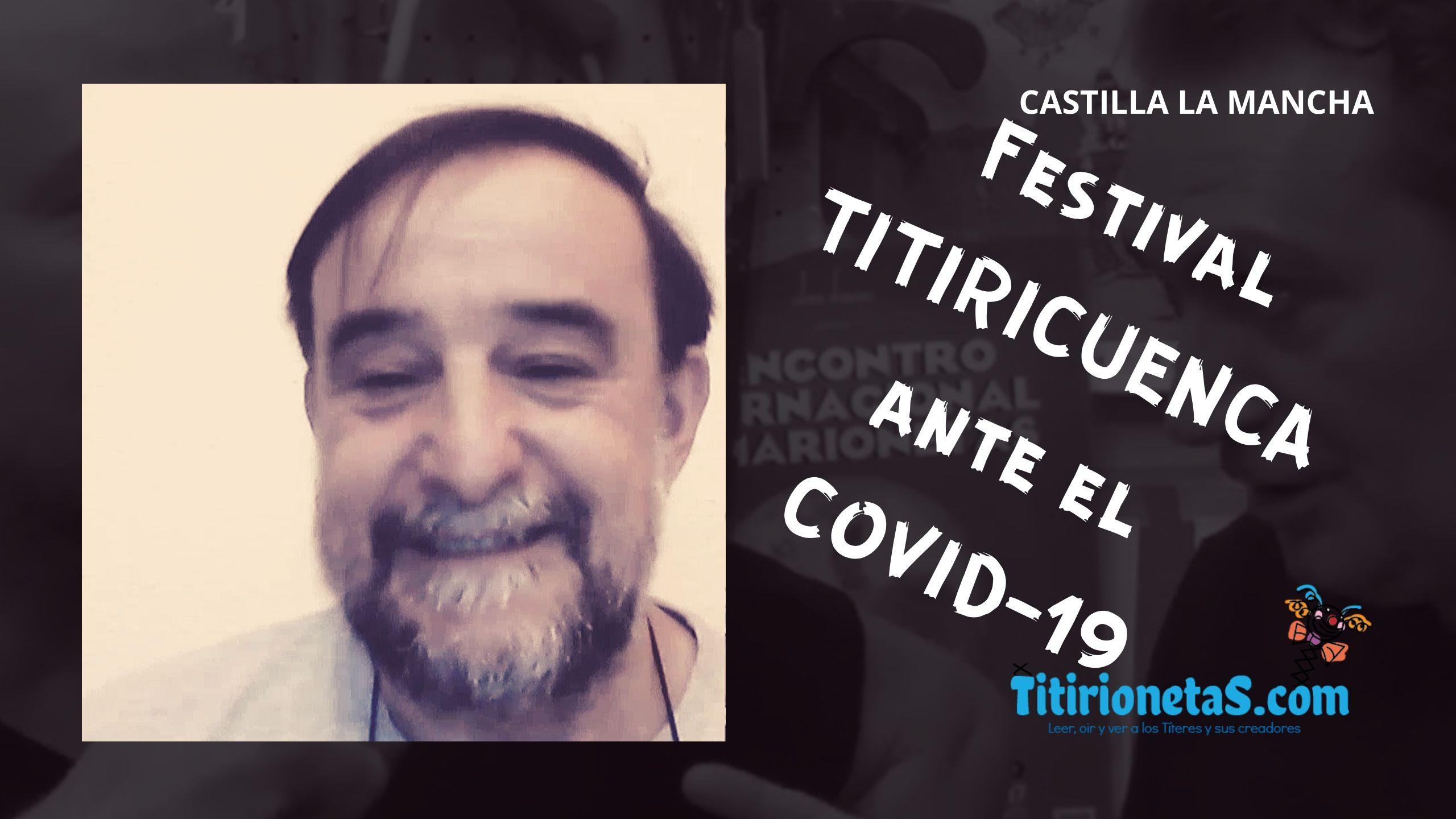 Festival TITIRICUENCA. Ángel Suárez-Castilla La Mancha ante el COVID-19