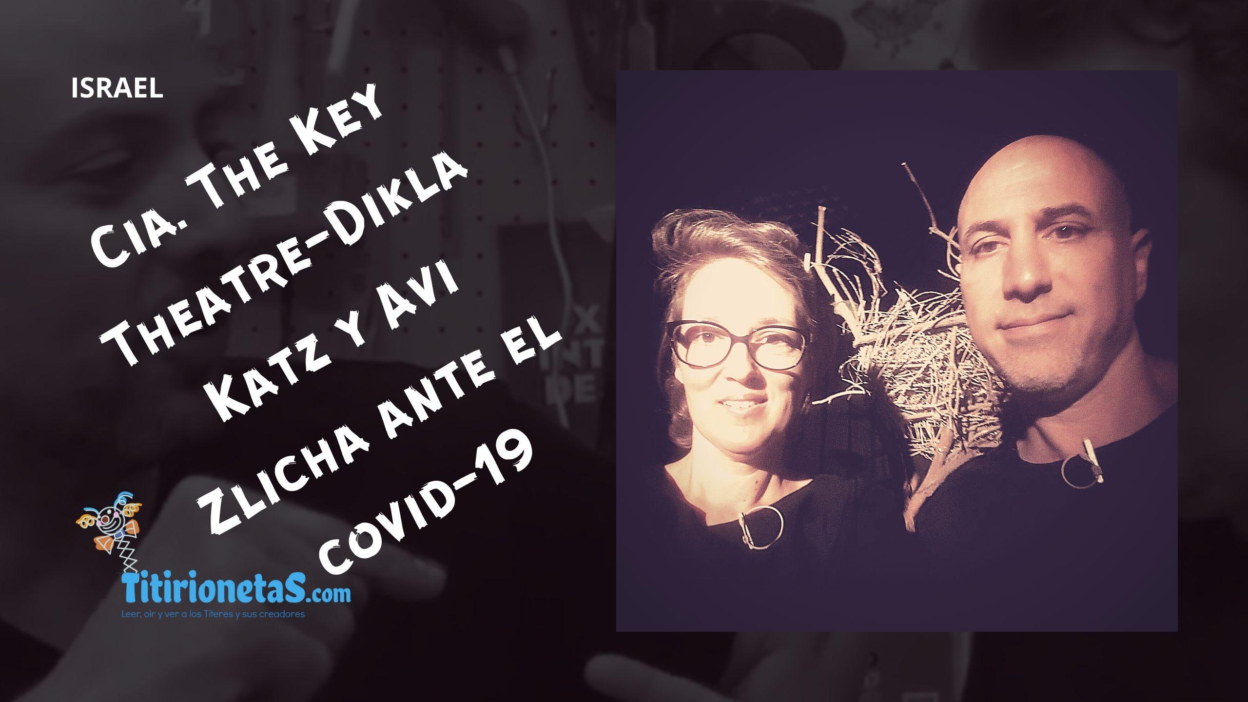Cía. THE KEY THEATRE. Dikla Katz y Avi Zlicha-Israel ante el COVID-19
