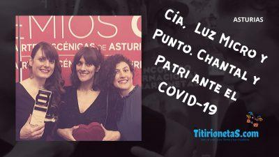 Cía. LUZ MICRO Y PUNTO. Chantal y Patri-Asturias ante el COVID-19