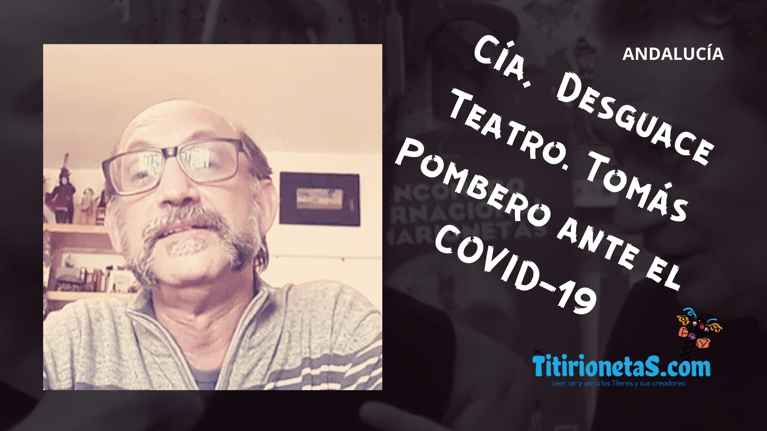 Cía. DESGUACE TEATRO. Tomás Pombero-Andalucía ante el COVID-19