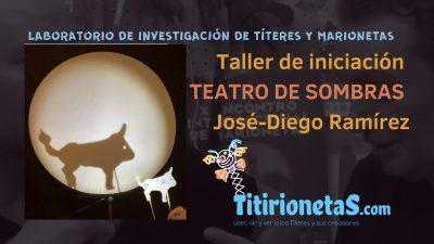 TEATRO DE SOMBRAS, Taller Inicial por José-Diego Ramírez