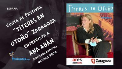 """Visita al Festival """"Títeres en Otoño"""" Zaragoza. Entrevista Ana Abán-Directora Artística"""